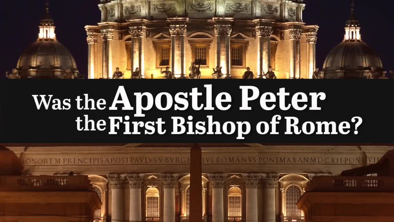 Was the Apostle Peter the First Bishop of Rome?