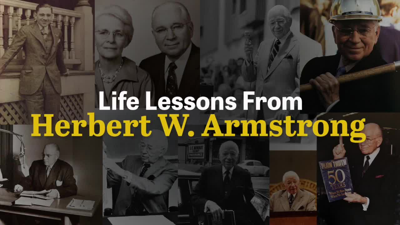 Life Lessons From Herbert W. Armstrong